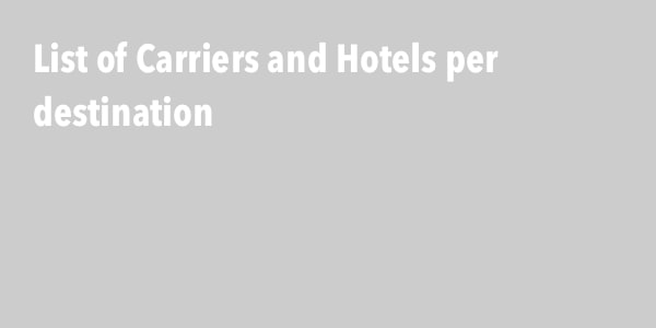 List of Carriers and Hotels per destination